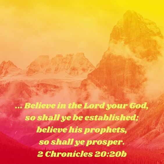 Believe! 2 Chronicles 20:18-23 English Standard Version